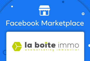 Facebook for Business :  » How French real estate companies are making moves with Facebook Marketplace «